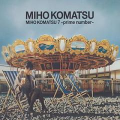小松未歩 7 ~prime number~(Komatsu Miho 7 ~prime number~) - Miho Komatsu