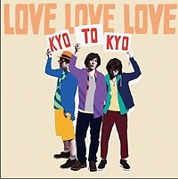 Kyotokyo CD1 - LOVE LOVE LOVE