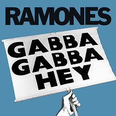 Gabba Gabba Hey (Single) - Ramones