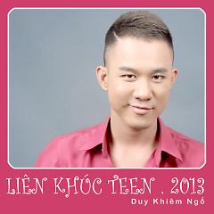 Liên Khúc Teen 2013 - Ngô Duy Khiêm