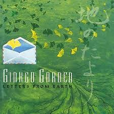 Letters From Earth - Ginkgo Garden