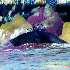 Lo-Fi For The Dividing Nights - Broken Social Scene