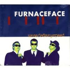 Unsafe At Any Speed  - Furnaceface
