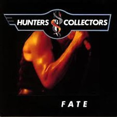 Fate  - Hunters & Collectors