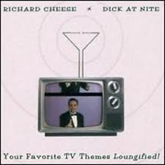 Dick At Nite - Richard Cheese