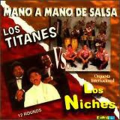 Mano A Mano Los Titanes Y Los Niches