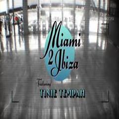 Miami 2 Ibiza (Remixes)