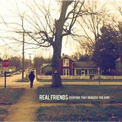 Everyone That Dragged You Here - Real Friends