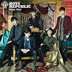 Only Girl (Japanese) - Boys Republic