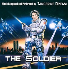 The Soldier (Score) (P.1)  - Tangerine Dream