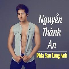 Phía Sau Lưng Anh - Nguyễn Thành An