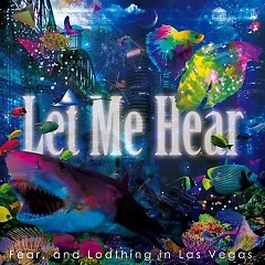 Let Me Hear - Fear And Loathing In Las Vegas