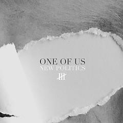 One Of Us (Single) - New Politics
