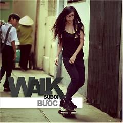 Walk / Bước - Suboi