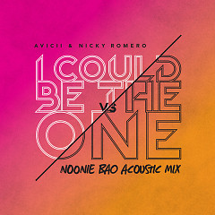 I Could Be The One (Avicii & Nicky Romero) (Noonie Bao Acoustic Mix) - Avicii, Nicky Romero