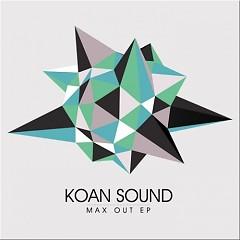 Max Out (EP) - Koan Sound
