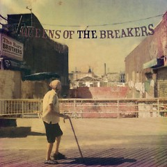 Queens Of The Breakers - The Barr Brothers