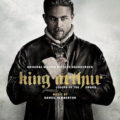 King Arthur: Legend Of The Sword OST
