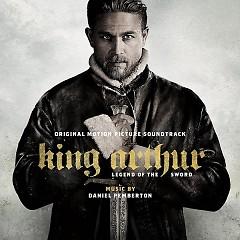 King Arthur: Legend Of The Sword OST - Daniel Pemberton