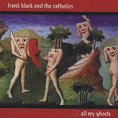 All My Ghosts - Black Francis