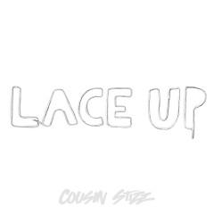 Lace Up (Single) - Cousin Stizz