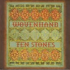 Ten Stones - Wovenhand