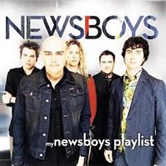 My Newsboys Playlist - Newsboys