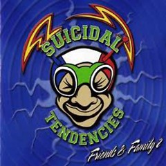 Friends & Family 2 - Suicidal Tendencies