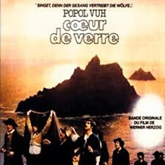 Coeur De Verre (Sing, For Song Drives Away The Wolves) - Popol Vuh