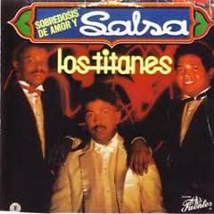 Sobredosis De Amor Y Salsa - Los Titanes
