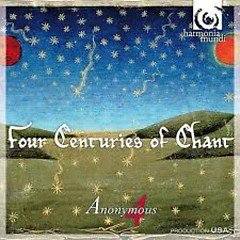 Four Centuries Of Chant (CD1) - Anonymous 4