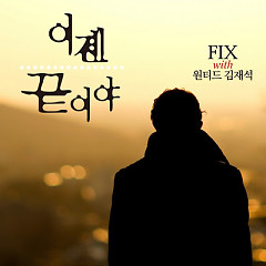It's Over Now - F.I.X,Kim Jae Suk