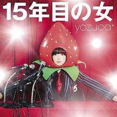 15 Nenme no Onna - Yozuca