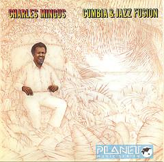 Cumbia & Jazz Fusion - Charles Mingus