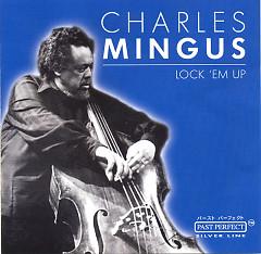 Lock 'Em Up - Charles Mingus