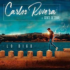 Lo Digo (Single) - Carlos Rivera, Gente De Zona
