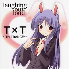 T×T ~TH TRANCE~ Limited Edition - laughing out loud