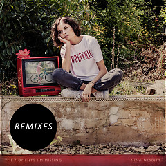 The Moments I'm Missing (Remixes) (Single) - Nina Nesbitt