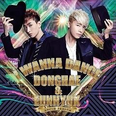 I Wanna Dance (Japanese) - Dong Hae,Eun Hyuk
