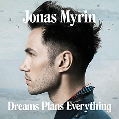 Dreams Plans Everything - Jonas Myrin