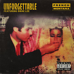 Unforgettable (Single) - French Montana, Swae Lee