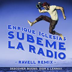 SÚBEME LA RADIO (Ravell Remix) - Enrique Iglesias