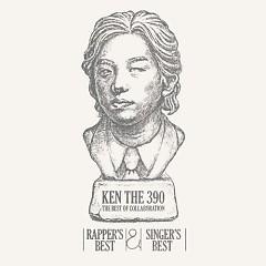Ken The 390 The Best Of Collaboration - Rapper's Best & Singer's Best - (CD1)