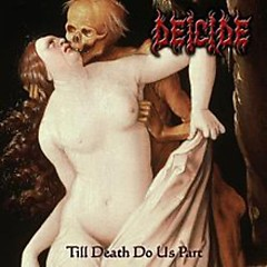 Till Death Do Us Part - Deicide