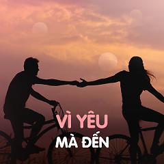 Vì Yêu Mà Đến
