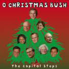 O Christmas Bush (Holiday Release) (CD2) - Capitol Steps
