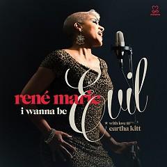 I Wanna Be Evil - Rene Marie