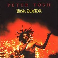 Bush Doctor - Peter Tosh