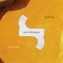Revelling - Ani DiFranco
