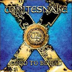 Good To Be Bad (Bonus Disk) (CD2) - Whitesnake